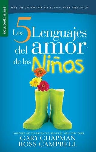 Los 5 Lenguajes del Amor de Los Ninos (Serie Favoritos) por Gary Chapman