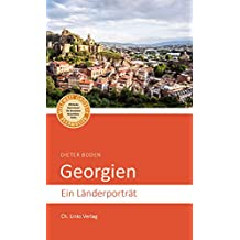 Georgien: Ein Länderporträt (Länderporträts)
