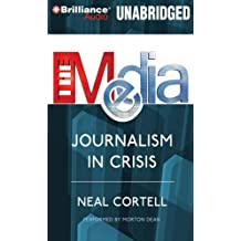 The Media: Journalism in Crisis