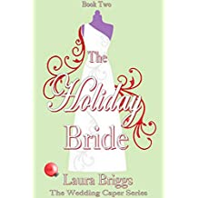 The Holiday Bride (The Wedding Caper Series Book 2)