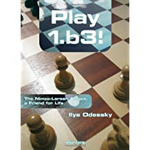 Play 1.b3!: The Nimzo-Larsen Attack: A Friend for Life