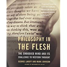 Philosophy in the Flesh: The Embodied Mind and Its Challenge to Western Thought by George Lakoff (1999-09-17)