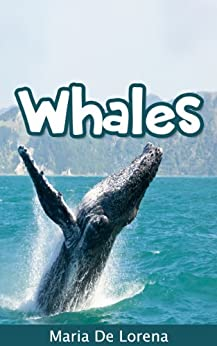 Whales: Children Pictures Book & Fun Facts About Whales by [De Lorena, Maria]