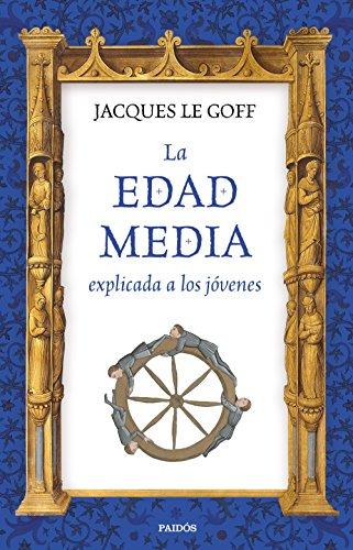 Descargar Libro La Edad Media explicada a los jóvenes de Jacques Le Goff
