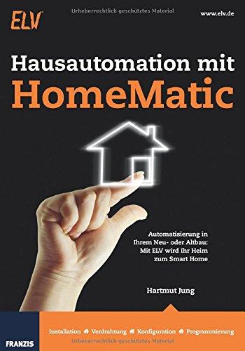 Hausautomation-mit-HomeMatic-Automatisierung-in-Ihrem-Neu-oder-Altbau-Mit-ELV-wird-Ihr-Heim-zum-Smart-Home