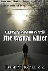 The Casual Killer