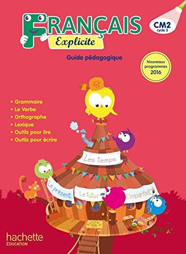 Français Explicite CM2 - Guide pédagogique - Ed. 2018 par Lucien Castioni