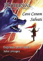 Etherval - Express pour Kavir (Etherval - Cave Canem Salvati t. 6)