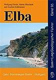 Elba: Geologie, Struktur, Exkursionen und Natur (Sammlung geologischer Führer) - Wolfgang Frisch, Martin Meschede, Joachim Kuhlemann