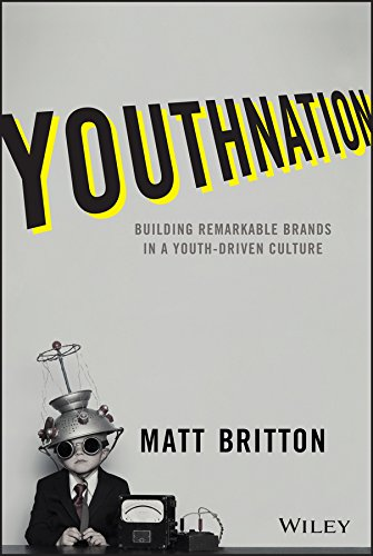YouthNation: Building Remarkable Brands in a Youth-Driven Culture ...