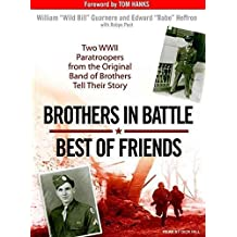 [Brothers in Battle, Best of Friends: Two WWII Paratroopers from the Original Band of Brothers Tell Their Story] (By: William Guarnere) [published: October, 2007]