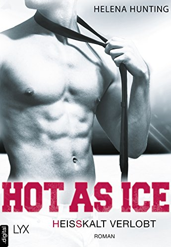 Hot as Ice - Heißkalt verlobt (Pucked 4)