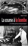 La course à la bombe : Et si Hitler avait eu l'arme atomique ?