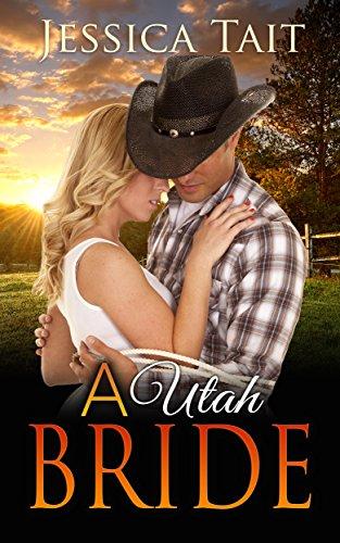 A Utah Bride: Mail Order Bride Romance (Cowboy Pregnancy Western Book 1) (English Edition)