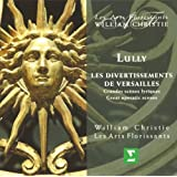 Lully - Les Divertissements de Versailles / Les Arts Florissants, Christie