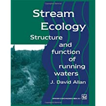Stream Ecology: Structure and Function of Running Waters: The Structure and Function of Running Waters