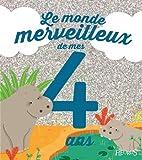 Telecharger Livres Le monde merveilleux de mes 4 ans Pour les garcons (PDF,EPUB,MOBI) gratuits en Francaise