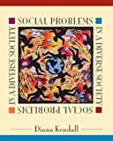 Social Problems in a Diverse Society (Critical Perspectives on Asian Pacific) by Diana Elizabeth Kendall (1997-12-16)