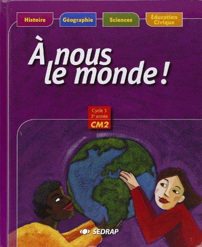 nous le monde ! CM2 CM2 (Le manuel)