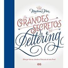 Los grandes secretos del lettering Dibujar letras: desde el boceto al arte final. (GGDIY)