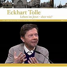 Leben im Jetzt - aber wie? CD Vortrag in Hannover vom 28. Oktober 2010. Teil 2