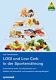 LOGI und Low Carb in der Sporternährung: Glykämischer Index und Glykämische Last - Einfluss auf...