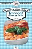 eBook Gratis da Scaricare Le cento migliori ricette di gnocchi e gnocchetti eNewton Zeroquarantanove (PDF,EPUB,MOBI) Online Italiano