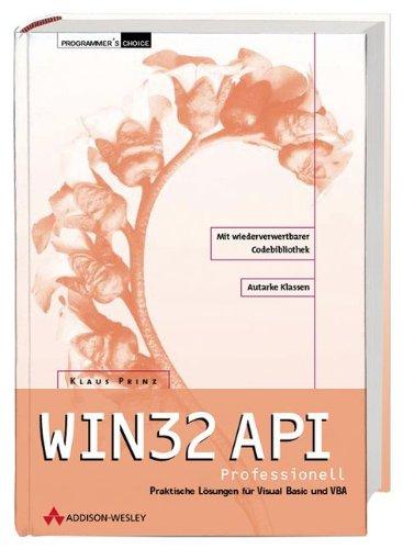 WIN32 API professionell Praktische Lösungen für Visual Basic und VBA (Programmer's Choice)