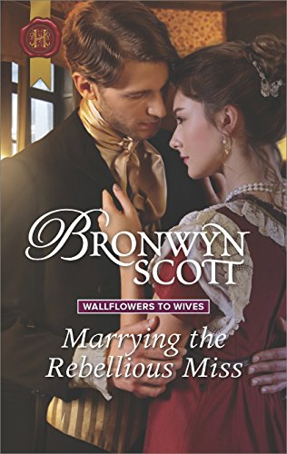 Marrying the Rebellious Miss (Wallflowers to Wives)