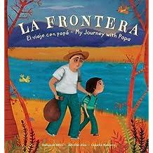 La Frontera 2018: El viaje con Papa / My Journey with Papa
