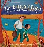 La Frontera: El viaje con papa / My Journey with Papa