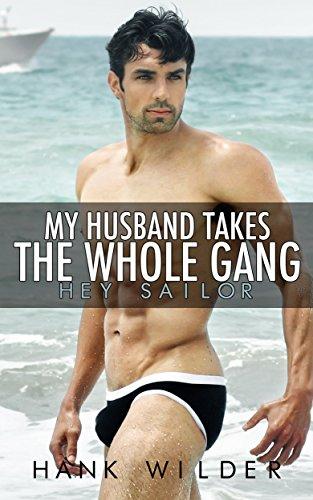 My Husband Takes The Whole Gang: Hey Sailor (English Edition) - Hey Sailor