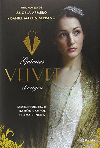 Portada del libro Galerías Velvet. El Orígen (Planeta Visión) de Ángela Armero (18 nov 2014) Tapa blanda