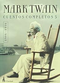 Cuentos completos / Short Stories: 1906-1916: 5 par Mark Twain