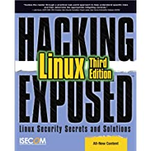 Hacking Exposed Linux: Linux Security Secrets and Solutions