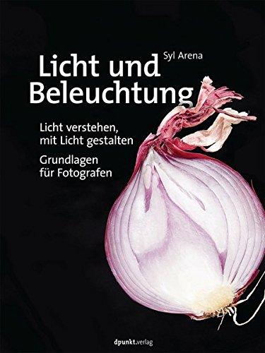 Licht und Beleuchtung: Licht verstehen*