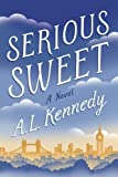 Serious Sweet by A. L. Kennedy (2016-10-18) - A. L. Kennedy
