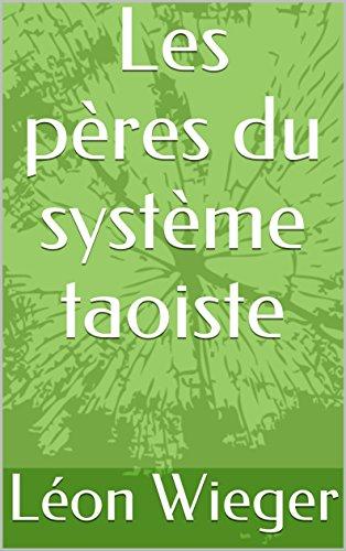 Les pères du système taoiste
