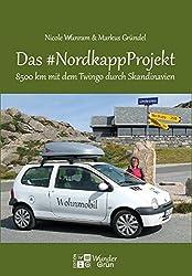 Das #NordkappProjekt: 8500 km mit dem Twingo durch Skandinavien (Edition WunderGrün)