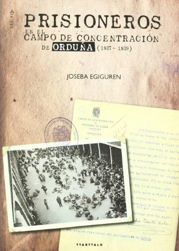 Prisioneros en el campo de concentración de Orduña (1937-1939) (Aterpea) por Joseba Egiguren Mandaluniz