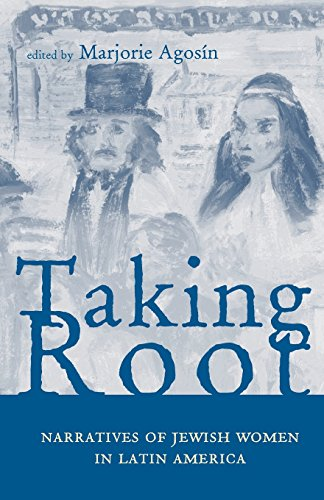Taking Root: Narratives of Jewish Women in Latin America (Research in International Studies - Latin America Series)