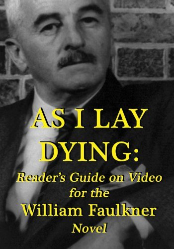 as-i-lay-dying-readers-guide-on-video-for-the-william-faulkner-novel-by-robert-crayola