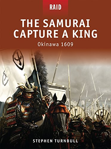 The Samurai Capture a King: Okinawa 1609 (Raid) por Stephen Turnbull
