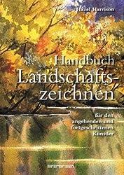 Landschaftszeichnen Handbuch fur den angehenden und fortgeschrittenen Kunstler