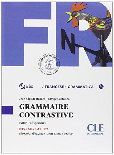 Grammaire contrastive. Per le Scuole superiori. Con espansione online