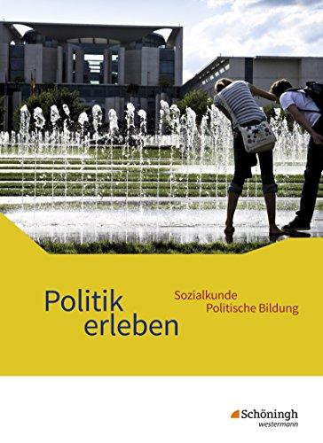 Politik erleben - Sozialkunde - Politische Bildung - Ausgabe B - Neubearbeitung: Schülerband