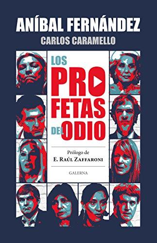 Los profetas del odio por Aníbal Fernández