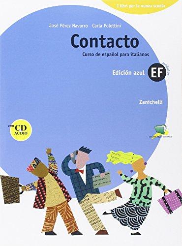 Contacto. Curso de español para italianos. Modulo E-F. Con CD audio. Per le Scuole superiori