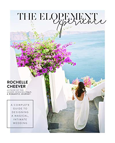 The Elopement Experience: A Complete Guide to Designing a Magical, Intimate Wedding (English Edition) -