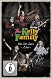 The Kelly Family - We Got Love - Live [2 DVDs]